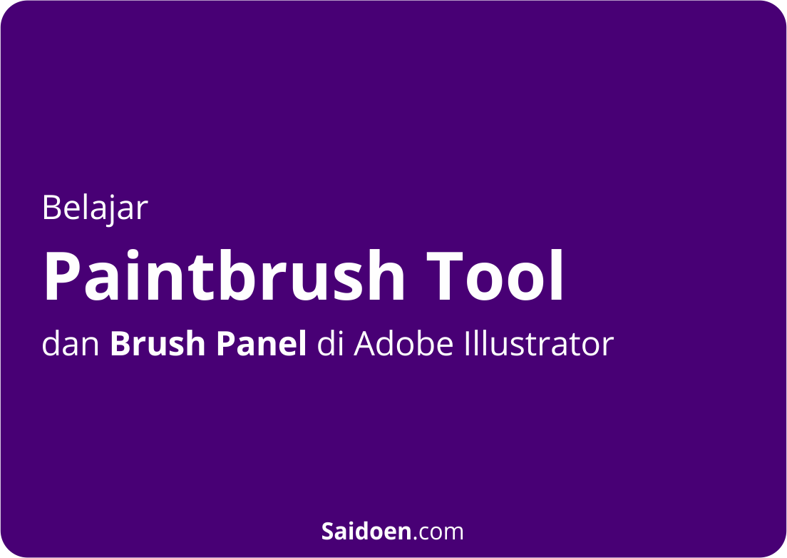 Mengenal-Paintbrush-Tool-dan-Brush-Panel-di-Adobe-Illustrator